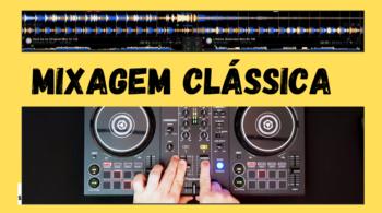 Mixagem Classica para Dj