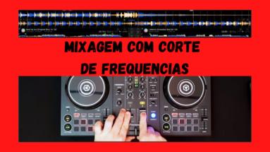 mixagem com corte de frequencias