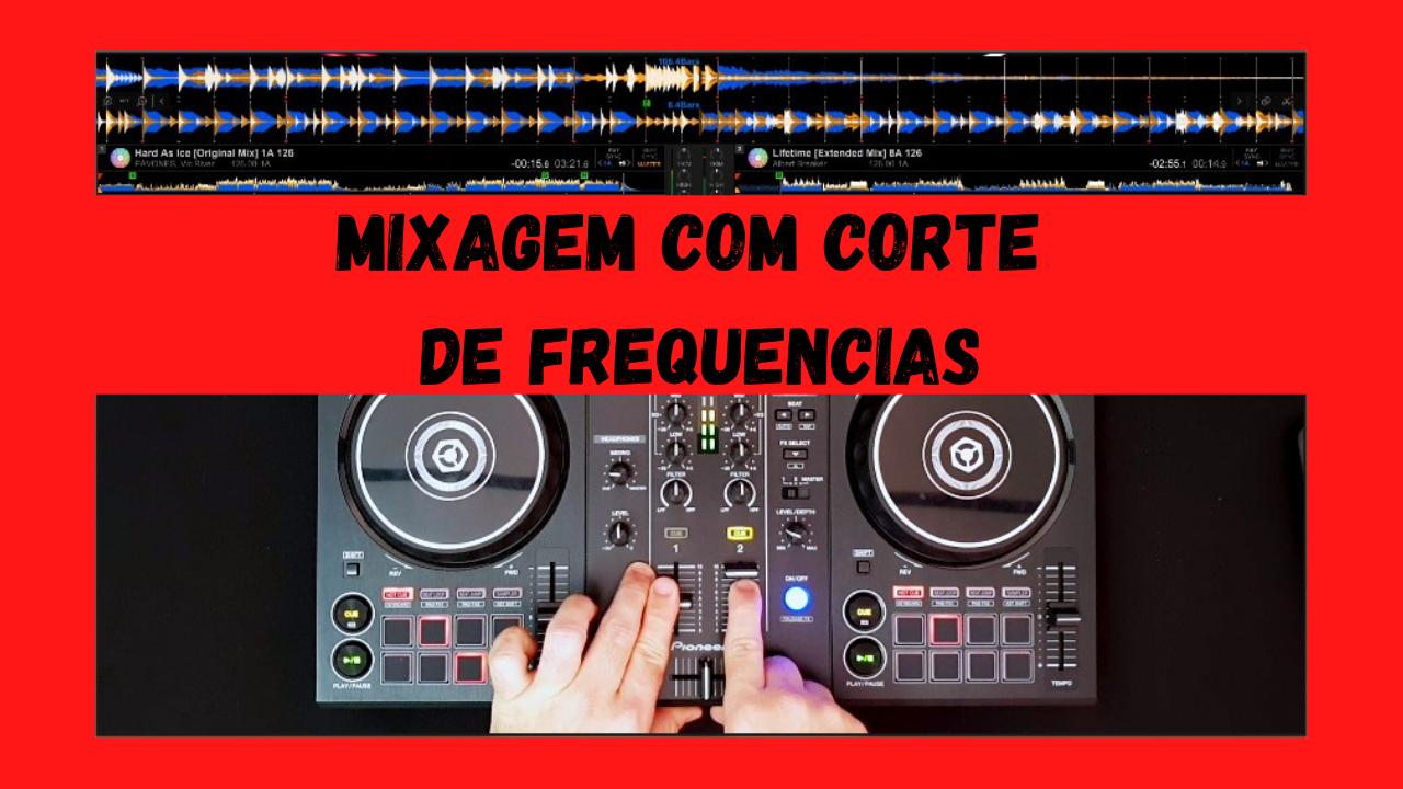 Mixagem com Corte de Frequências